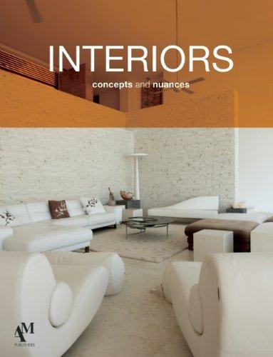 Interiors: Concepts and Nuances (Interiors (AM Editores))