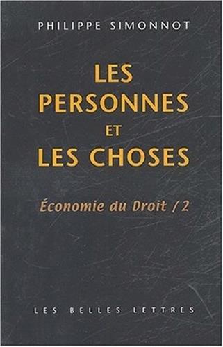 Economie du droit, tome 2 : Les personnes et les choses