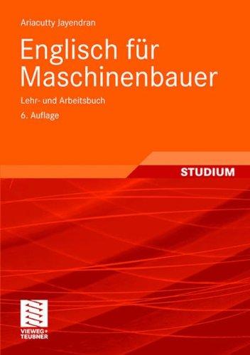 Englisch für Maschinenbauer: Lehr- und Arbeitsbuch (Viewegs Fachbücher der Technik) (German Edition)