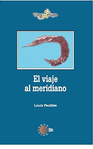 El viaje al meridiano (Tierra Negra) por Louis Feuillé