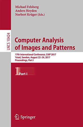 Computer Analysis of Images and Patterns: 17th International Conference, CAIP 2017, Ystad, Sweden, August 22-24, 2017, Proceedings, Part I (Lecture Notes ... Science Book 10424) (English Edition)