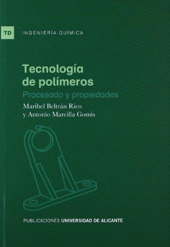 Tecnología de polímeros: Procesado y propiedades par Maribel Beltrán Rico