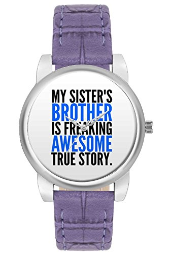 Women's Watch, BigOwl My Sister'S Brother Is Freaking Awesome Designer Analog Wrist Watch For Women - Gifts for her dials