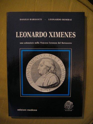 Leonardo Ximenes: uno scienziato nella Toscana lorenese del Settecento.