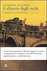 Il silenzio degli occhi. Le indagini del commissario Ponzetti (Le vele) di Ricciardi, Giovanni (2011) Tapa blanda