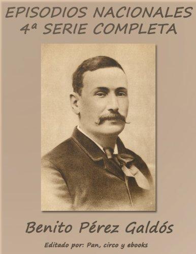 Episodios Nacionales - Cuarta serie completa por Benito Pérez Galdós