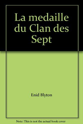 La médaille du Clan des Sept par Enid Blyton