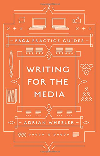 Writing for the Media (PRCA Practice Guides)