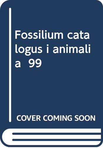 Fossilium catalogus i animalia  99: Pars 99: Reptilia, Supplementum I-2. Protosauria: Prolacertilia; Eosuchia; Proganosauria: Mesosauria; ... (Fossilium Catalogus Animalia)