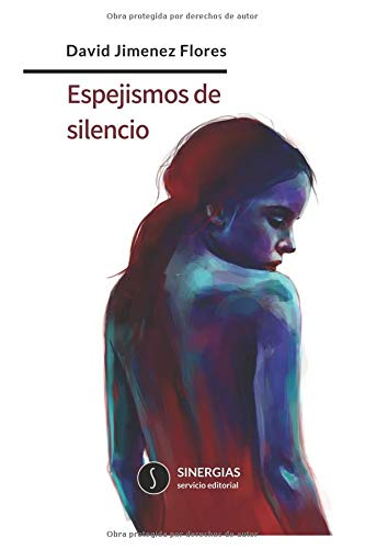 Espejismos de silencio par David Jiménez Flores