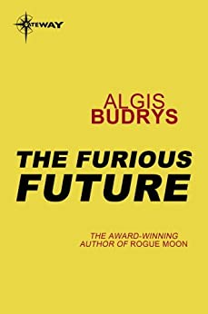 The Furious Future by [Budrys, Algis]