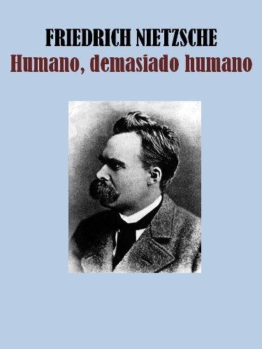 HUMANO, DEMASIADO HUMANO por FRIEDRICH NIETZSCHE