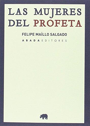 Las mujeres del Profeta (Lecturas de Historia) por Felipe Maíllo Salgado