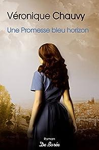 Une promesse bleu horizon par Véronique Chauvy