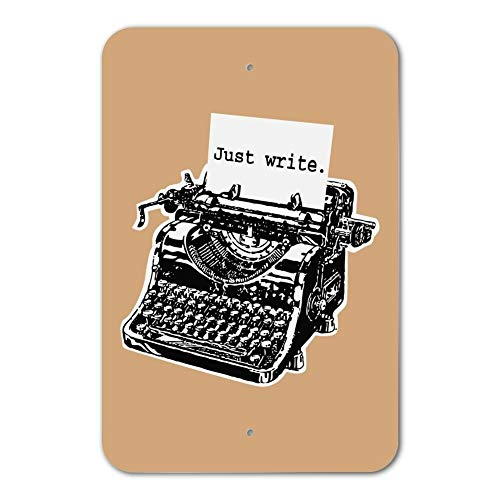 UKSILYHEART Metal Sign 6x9 Inches Poster Plaque Funny Sign Just Write Antique Typewriter Writer Author Home Business Office Sign -