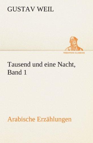 Preisvergleich Produktbild Tausend und eine Nacht, Band 1: Arabische Erzählungen (TREDITION CLASSICS)
