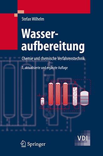 Wasseraufbereitung: Chemie und chemische Verfahrenstechnik (VDI-Buch) (Trinkwasser Filtration)