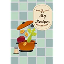 My Recipes: Kitchen Blue: 6*9,110P. Blank Cookbook  Recipes In (Blank Notebooks and Journals) Blank Recipe Book; Blank Cookbook; Personalized Recipe ... Small Blank Cookbook; Blank Recipe Cookbook