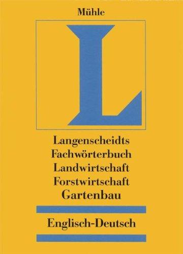 Langenscheidt Fachwörterbuch Landwirtschaft, Forstwirtschaft, Gartenbau. Englisch-Deutsch