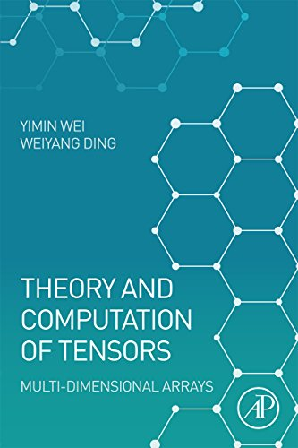 Theory and Computation of Tensors: Multi-Dimensional Arrays