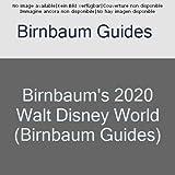 Birnbaum's 2020 Walt Disney World: The Official Guide (Birnbaum's Walt Disney World)