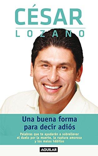 Una buena forma para decir adiós por César Lozano