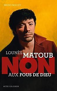 Lounès Matoub : 'Non aux fous de Dieu' par Bruno Doucey