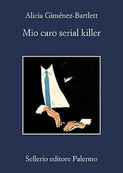 Mio caro serial killer (Le indagini di Petra Delicado) di [Giménez-Bartlett, Alicia]