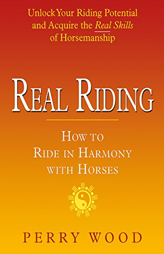 Real Riding: How to Ride in Harmony with Horses (English Edition) - Real Riding
