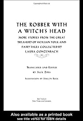 The Robber with a Witch's Head: More Stories from the Great Treasury of Sicilian Folk and Fairy Tales Collected by Laura Gonzenbach by Jack Zipes (2004-08-26)