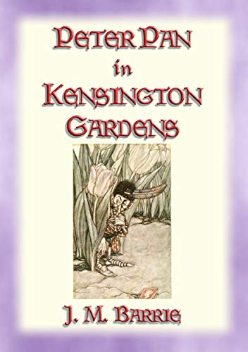 PETER PAN IN KENSINGTON GARDENS - Baby Peter's First Adventure (English Edition)