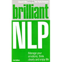 Brilliant NLP: Manage your emotions, think clearly and enjoy life (Brilliant Lifeskills)