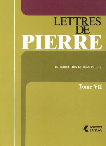 Lettres de Pierre, tome 7