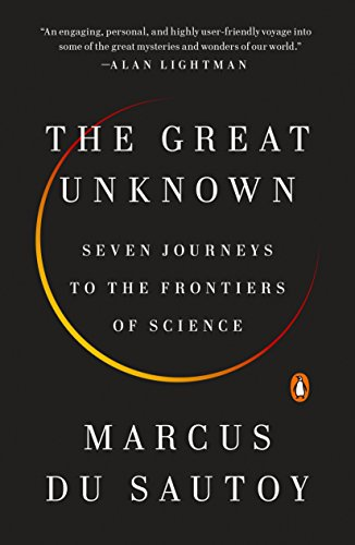 The Great Unknown: Seven Journeys to the Frontiers of Science por Marcus Du Sautoy