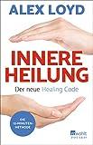Innere Heilung: Der