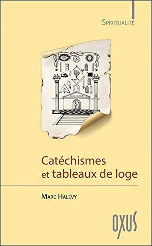 Catechismes et Tableaux de Loge par Halevy Marc