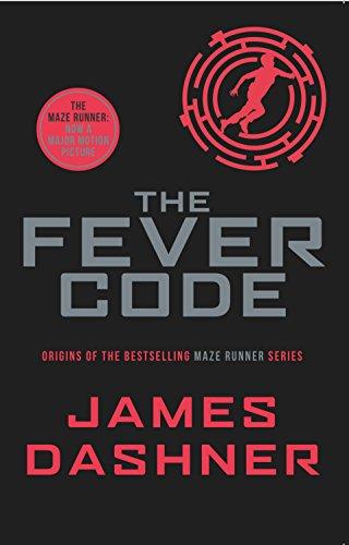 The Fever Code (Maze Runner Series) por James Dashner
