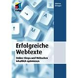Erfolgreiche Webtexte: Online-Shops und Webseiten inhaltlich optimieren (mitp Business)