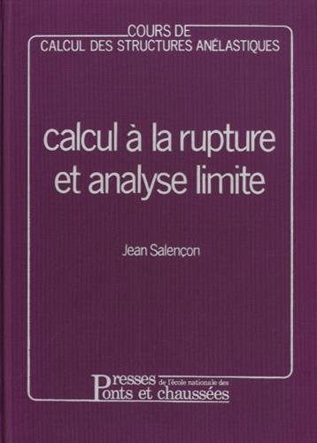 Calcul à la rupture et analyse limite: Cours de calcul des structures anélastiques