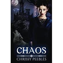 Chaos - Book 4 (The Crush Saga) (Volume 4) by Chrissy Peebles (2014-11-14)