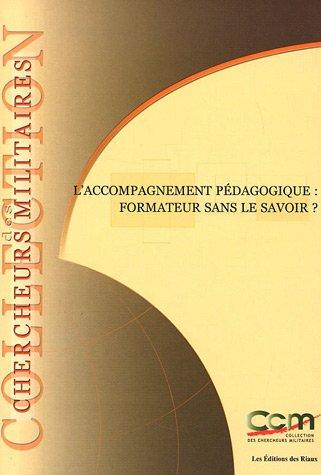 L'accompagnement pédagogique: formateur sans le savoir ? = Educational follow-up: trainer without the knowledge?