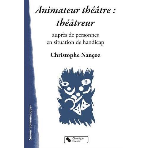 Animateur théâtre : théâtreur : Auprès de personnes en situation de handicap