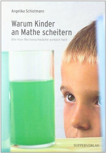 Warum Kinder an Mathe scheitern: Wie man Rechenschwäche wirklich heilt