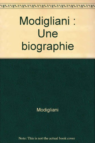 Modigliani : Une biographie