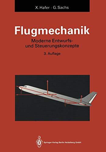 Flugmechanik: Moderne Flugzeugentwurfs- und Steuerungskonzepte (Hochschultext)