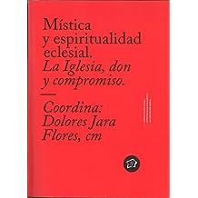 Mística y espiritualidad eclesial. La Iglesia, don y compromiso