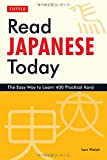 Read Japanese Today: The Easy Way to Learn 400 Practical Kanji (Tuttle Languge Library)