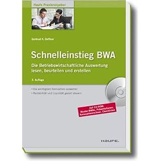 Schnelleinstieg BWA: Die Betriebswirtschaftliche Auswertung lesen, beurteilen und erstellen