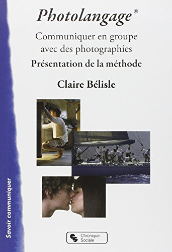 Le photolangage : Communiquer en groupe avec des photographies : présentation de la méthode