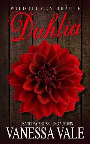 Dahlia: Deutsche Übersetzung (Wildblumen Bräute 3)